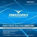 Nada House  feat V.Ray - Deepland (Timur Shafiev Touch)