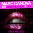 Marc Canova Ft. Jason McKnight Jice - Only You 2012 (Radio Edit)