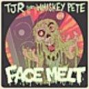 TJR & Whiskey Pete - Face Melt (Bombs Away Remix)
