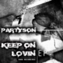 Partyson - Keep On Lovin' (Original Mix)