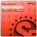 Harmonic Drink - Apocalipto (Carlos Jimenez Remix)