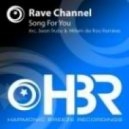 Rave Channel - Song For You (Willem De Roo remix)