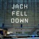 Jack Fell Down - I Want It