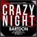 Bartdon - Crazy Night (Virtualex Remix)