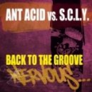 Ant Acid vs. S.C.L.Y. - Back To The Groove (Vocal)