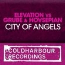 Elevation, Grube & Hovsepian - City Of Angels (Beat Service Remix)