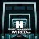 Trisector and Infader - Wired