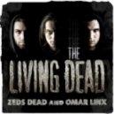 Zeds Dead & Omar Linx - Cowboy