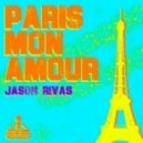 Jason Rivas  - Paris Mon Amour (Original Mix)