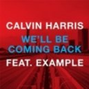 Calvin Harris feat. Example - We'll Be Coming Back (Extended Mix)
