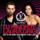 DJ Favorite and Laura Grig - Get it Up (Are You Ready For Love) (Dirty B Radio Edit)
