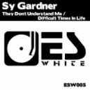 Sy Gardner - They Dont Understand Me (Original Mix)