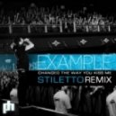 Example - Changed The Way You Kiss Me (Stiletto Remix)