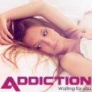 Addiction - Waiting for U (Radio Edit)