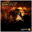 Dinsdale,Thiesen & Senza - Shake What Your Mama Gave Ya (Yves Larock Dub Mix)