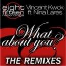Vincent Kwok & Nina Lares - What About You (Husky's Random Soul House Mix)
