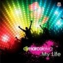 Dj Marco Leiva - My Life (Radio Edit)