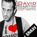David Martini feat. Juicy - Babe I Need You (Original Version)