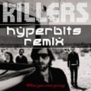 The Killers - When You Were Young (Hyperbits REVAMP Remix)