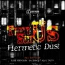 Hermetic Dust - They See Us (Alex Tasty Remix)