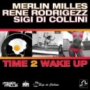 Rene Rodrigezz, Merlin Milles, - Time 2 Wake Up (Extended Mix)