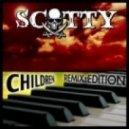 Scotty - Children (Full Gainer Trance Remix)