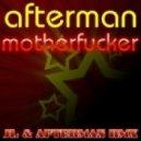 Afterman - Motherfucker (Jl &  Mix)