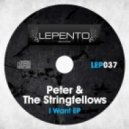 Peter and The Stringfellows - I Want (Original Mix)
