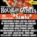 Todd Terry, House of Gypsies - Samba (Norty Cotto InHouse Mix)