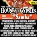 Todd Terry, House of Gypsies - Samba (Brian Cid Remix)
