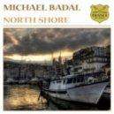 Michael Badal - North Shore (Radio Edit)