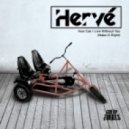 Herve feat. Ronika - How Can I Live Without You (Make It Right) (Hot Drum Attack 2)