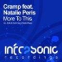 Cramp feat Natalie Peris - More To This (Solis Dub)