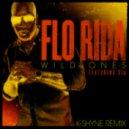 Flo Rida feat. Sia  -  Wild Ones (K-Shyne Remix)