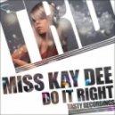 Miss Kay Dee - Do It Right (Audio Jacker Remix)