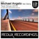 Michael Angelo Feat Danny - Test Drive 2010 (Original Mix)