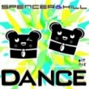 Spencer And Hill - Dance (Dirty Loud Mix)