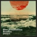 Blue Foundation - Bonfires (2ways Remix)