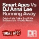 Smart Apes vs. DJ Anna Lee - Running Away (Alex Tee-B Remix)