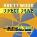 Brett Wood - Direct Drive (Original Mix)