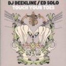 Deekline & Ed Solo - Touch Your Toes feat. Darrison [Deekline & Wizards Breaks Remix]