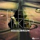 Deepmaker - Equilibrium (Original Mix)
