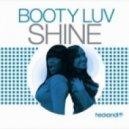 Booty Luv - Shine (Moto Blanco Remix)