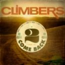 Climbers - 2 Come Back (Miguel Campbell's Club Mix)