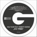 Ralf GUM, Robert Owens - Fly Free (Ralf GUM Main Mix)