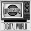 Dimension - Digital World
