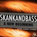 Skankandbass - A New Beginning (Original Mix)