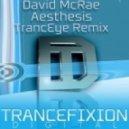 David McRae - Aesthesis (TrancEye Remix)