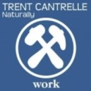 Trent Cantrelle - Naturally (Original Mix)