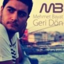 Mehmet Bayat - Geri Don (Original Mix)